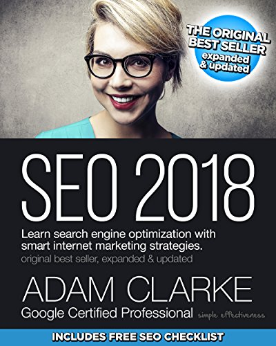 SEO 2018 Learn Search Engine Optimization with Smart Internet Marketing Strategies