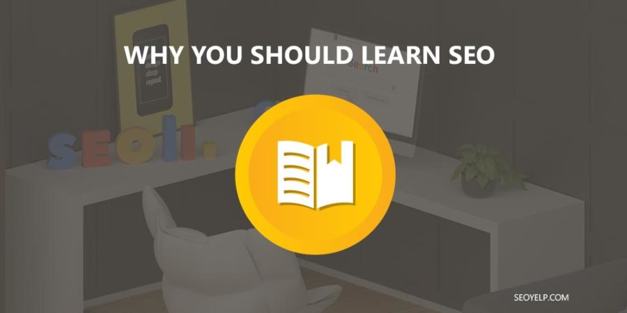 7 Reasons Why You Should Learn SEO
