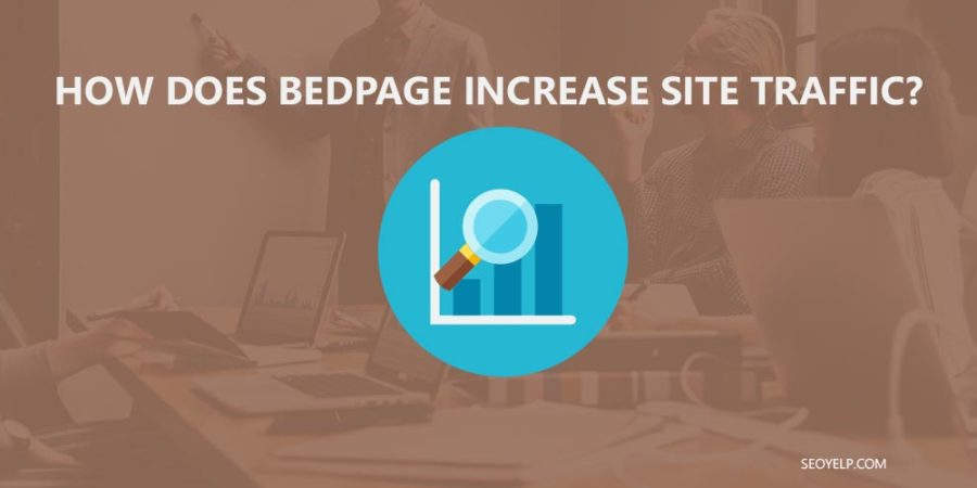 How Does Bedpage Increase Site Traffic