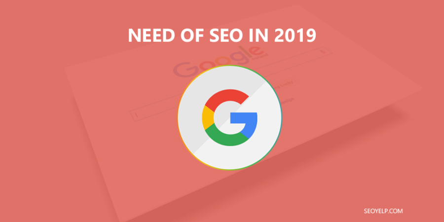 Need of SEO in 2019 (4 Major Benefits) 2